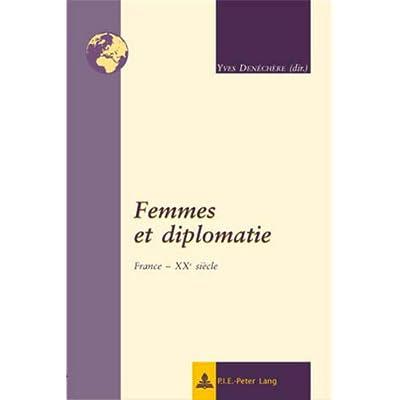 Femmes et diplomatie: France - XXe siècle
