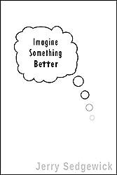 Imagine Something Better