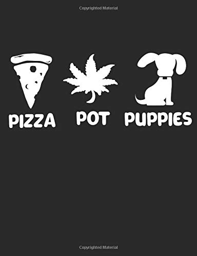 Pizza Pot Puppies: A Wide Ruled Composition Notebook For Men And Women Who Love Pizza, Cannabis, And Dogs -