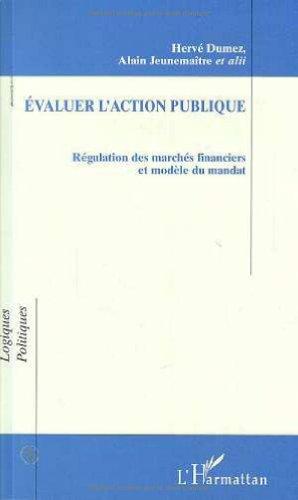 Evaluer l'action publique: Rgulation des marchs financiers et modle du mandat