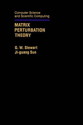 Matrix Perturbation Theory (Computer Science and Scientific Computing) by G. W. Stewart (1990-07-12)