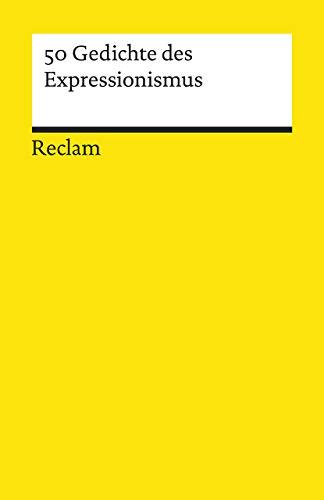 50 Gedichte des Expressionismus (Reclams Universal-Bibliothek)