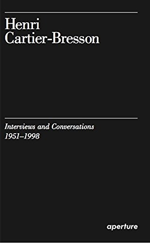 Henri Cartier-Bresson : Interviews and Conversations, 1951-1998