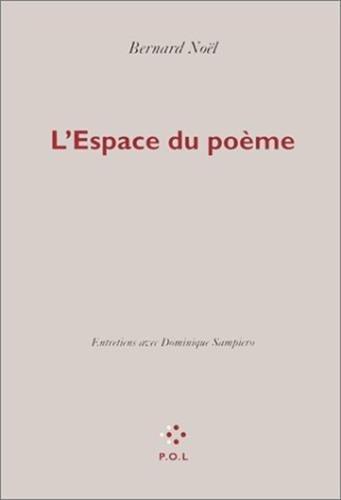 L'espace du poème: Entretiens par Bernard Noël