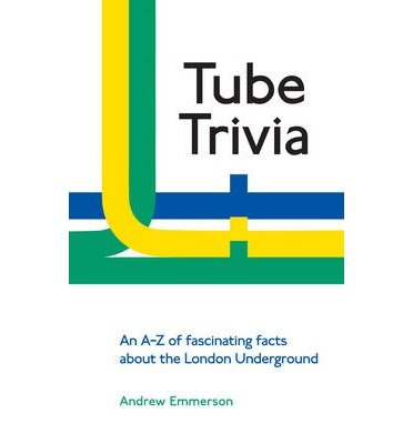 [(Tube Trivia)] [ By (author) Andrew Emmerson ] [May, 2013]