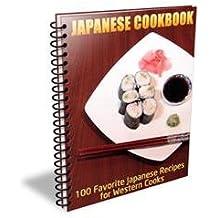 JAPANESE COOKBOOK: 100 Favorite Japanese Recipes (English Edition)