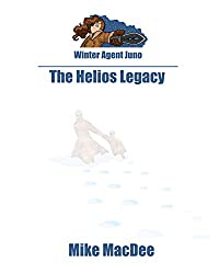 The Helios Legacy (Winter Agent Juno Book 1)
