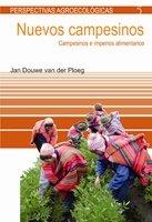 Nuevos campesinos: Campesinos e imperios alimetarios (Perspectivas agroecológicas)