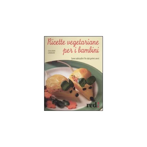 Ricette Vegetariane Per I Bambini. Sane Abitudini Fin Dai Primi Anni