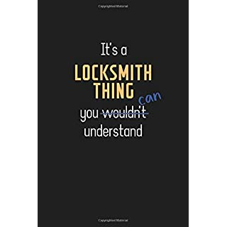 It's a Locksmith Thing You Can Understand: Wholesome Locksmith Teacher Notebook / Journal - College Ruled / Lined - for Motivational Locksmith Teacher with a Positive Attitude