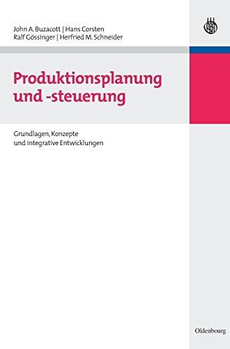 Produktionsplanung und -steuerung: Grundlagen, Konzepte und integrative Entwicklungen (Lehr- und Handbücher der Betriebswirtschaftslehre)