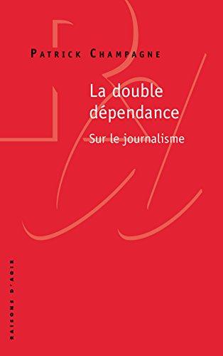 La Double dépendance, sur le journalisme