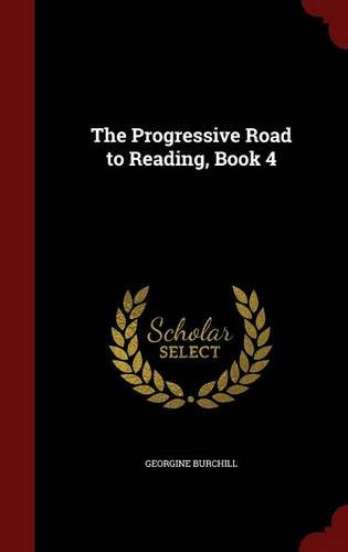 The Progressive Road to Reading, Book 4
