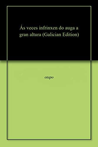 Ás veces infrinxen do auga a gran altura (Galician Edition) por otapo