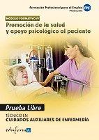 Pruebas Libres Para La Obtención Del Título De Técnico De Cuidados Auxiliares De Enfermería: Promoción De La Salud Y Apoyo Psicológico Al Paciente. ... Auxiliar... (Pp - Practico Profesional)