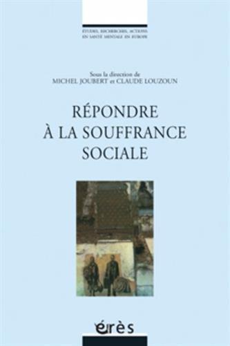 Répondre à la souffrance sociale par Michel Joubert, Claude Louzoun, Collectif
