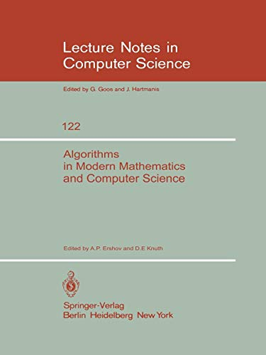 Algorithms in Modern Mathematics and Computer Science: Proceedings, Urgench, Uzbek SSR September 16-22, 1979 (Lecture Notes in Computer Science) - Computer Science Ap B