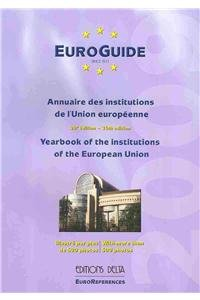 EuroGuide 2009: Annuaire des institutions de l'Union europeenne / Yearbook of the Institutions of the European Union