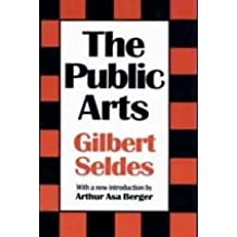 The Public Arts (Classics in Communication and Mass Culture)