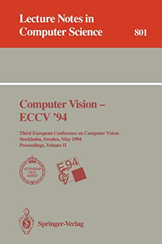 Computer Vision - ECCV '94: Third European Conference on Computer Vision, Stockholm, Sweden, May 2 - 6, 1994. Proceedings, Volume 2 (Lecture Notes in Computer Science, Band 801) 801 Stereo