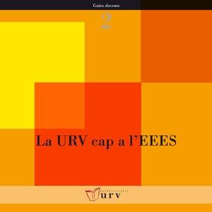 La URV cap a l'EEES (Publicacions de la URV/Guies docents)