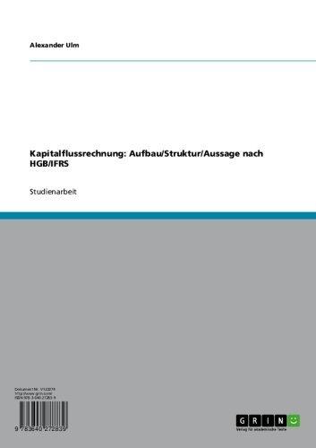Kapitalflussrechnung: Aufbau/Struktur/Aussage nach HGB/IFRS