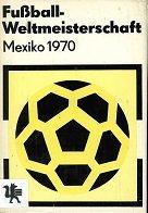 Mexiko-fußball-weltmeisterschaft (Fussball-Weltmeisterschaft Mexiko 1970)