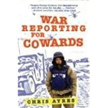 War Reporting for Cowards by Chris Ayres (2006-06-07)
