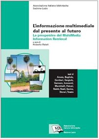 L'informazione multimediale dal presente al futuro: le prospettive del Multimedia Information Retrieval