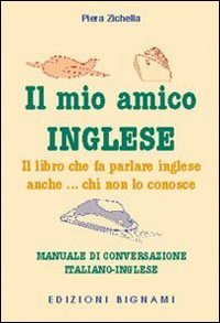 il-mio-amico-inglese-il-libro-che-fa-parlare-inglese-anche-chi-non-lo-conosce-ediz-italiana-e-ingles