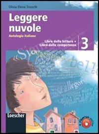 Leggere nuvole. Antologia italiana. Libro delle letture-Competenze. Per la Scuola media. Con espansione online