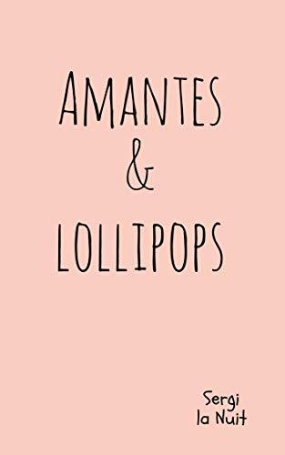 AMANTES & LOLLIPOPS (Poesía) por Sergi la Nuit