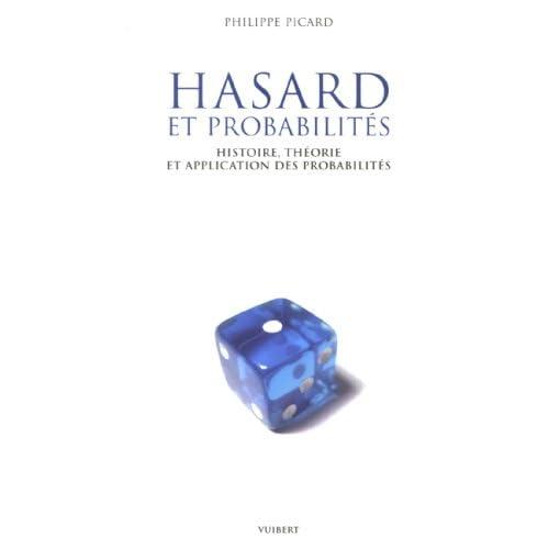 Hasard et probabilités : Histoire, théorie et application des probabilités