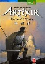 Arthur, Tome 3 : Un croisé à Venise