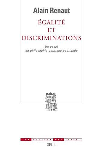 Egalité et Discriminations. Un essai de philosophie politique appliquée