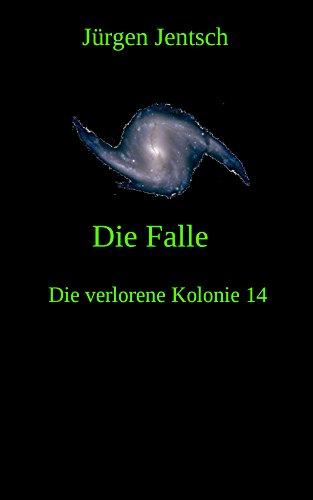 Die Falle (Die verlorene Kolonie 14)