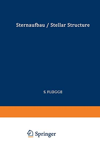 Astrophysik II: Sternaufbau / Astrophysics II: Stellar Structure (Handbuch der Physik Encyclopedia of Physics (11 / 51))