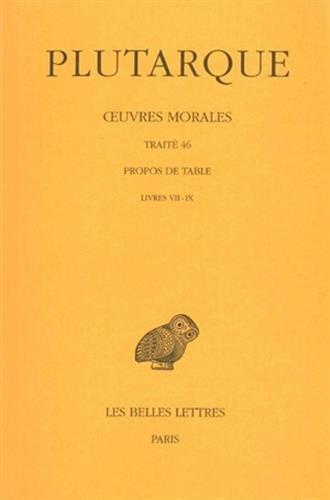 Œuvres morales. Tome IX, 3e partie : Traité 46: Propos de Table (Livres VII-IX)