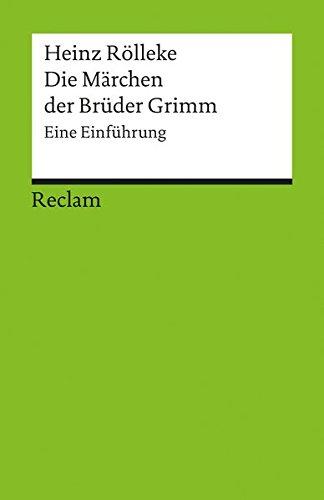 Die Märchen der Brüder Grimm: Eine Einführung (Reclams Universal-Bibliothek)