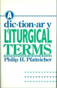 Dictionary of Liturgical Terms