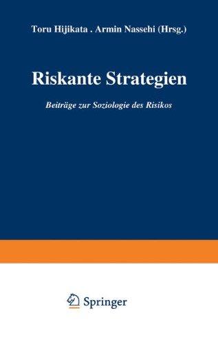 Riskante Strategien: Beitrage Zur Soziologie Des Risikos (German Edition)