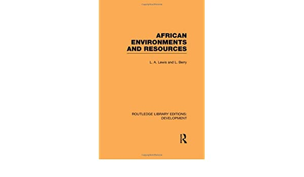 African Environments and Resources (Routledge Library Editions: Development)