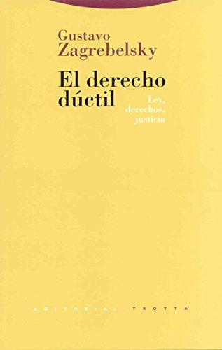 El derecho dúctil: Ley, derechos, justicia (Estructuras y Procesos. Derecho) por Gustavo Zagrebelsky