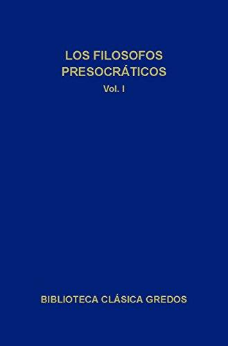 Los filósofos presocráticos I (Biblioteca Clásica Gredos nº 12) por Varios autores
