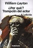 ¿Por qué? Trampolín del actor (edición revisada) (Arte / Teoria teatral)