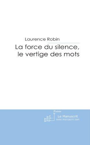 La Force Du Silence, Le Vertige Des Mots