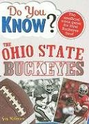 Do You Know the Ohio State Buckeyes?: A Hard-Hitting Quiz for Tailgaters, Referee-Haters, Armchair Quarterbacks, and Anyone Who'd Kill for Their Team