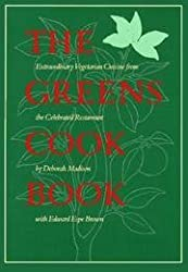 The Greens Cook Book - Extraordinary Vegetarian Cuisine From The Celebrated Restaurant by Deborah with Brown, Edward Espe Madison (1988-08-01)
