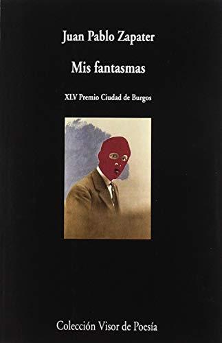 Mis fantasmas: XLV Premio Ciudad de Burgos