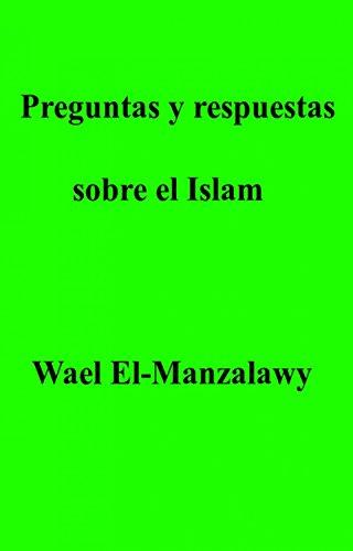 Preguntas Y Respuestas Sobre El Islam por Wael El